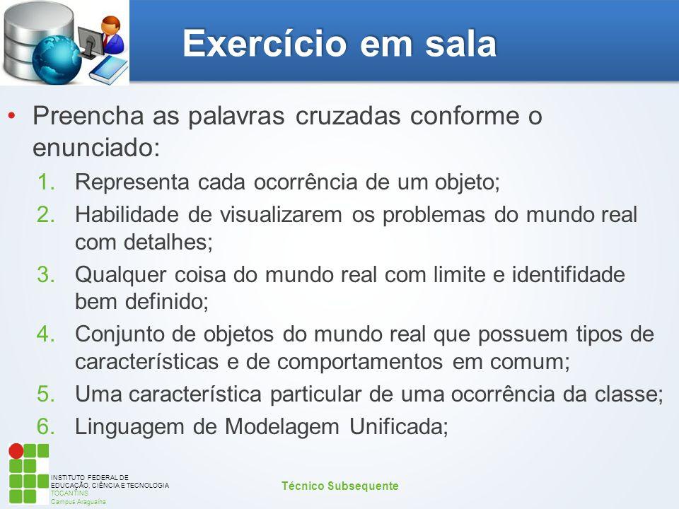 INSTITUTO FEDERAL DE EDUCAÇÃO, CIÊNCIA E TECNOLOGIA TOCANTINS Campus Araguaína Exercício em sala Preencha as palavras cruzadas conforme o enunciado: 1