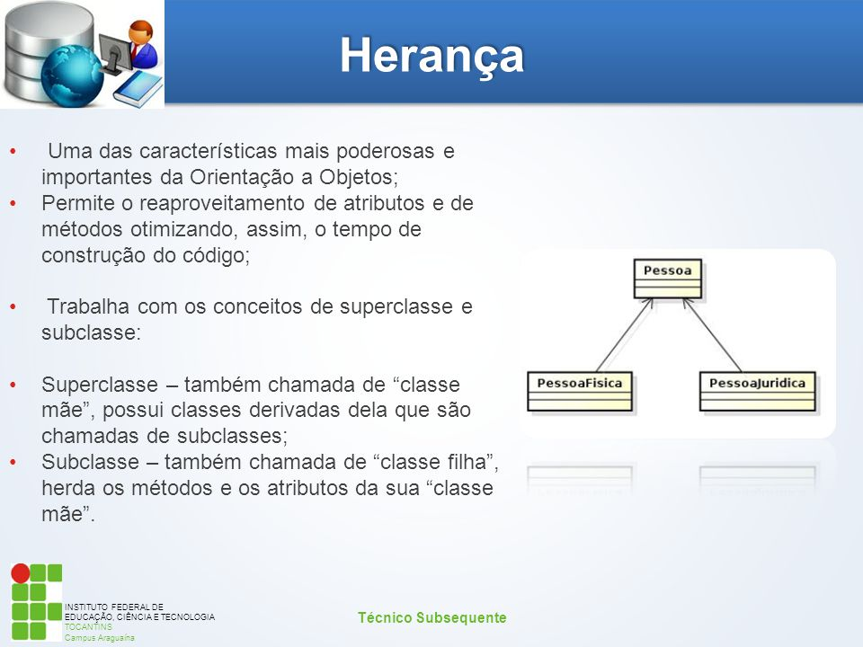 INSTITUTO FEDERAL DE EDUCAÇÃO, CIÊNCIA E TECNOLOGIA TOCANTINS Campus Araguaína Herança Uma das características mais poderosas e importantes da Orienta