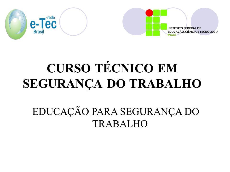 CURSO TÉCNICO EM SEGURANÇA DO TRABALHO EDUCAÇÃO PARA SEGURANÇA DO TRABALHO