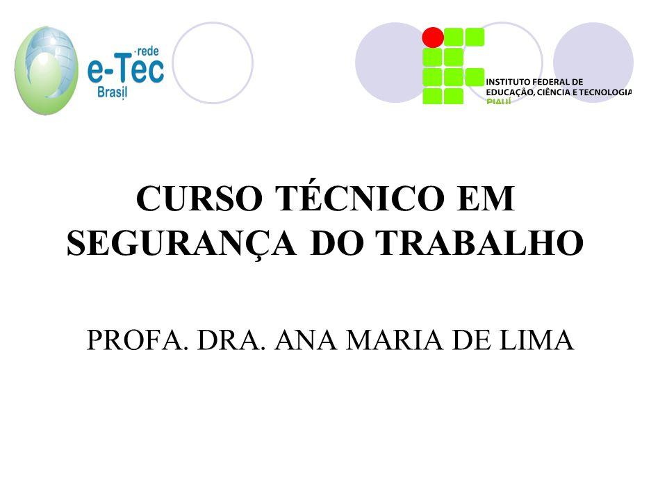 CURSO TÉCNICO EM SEGURANÇA DO TRABALHO PROFA. DRA. ANA MARIA DE LIMA
