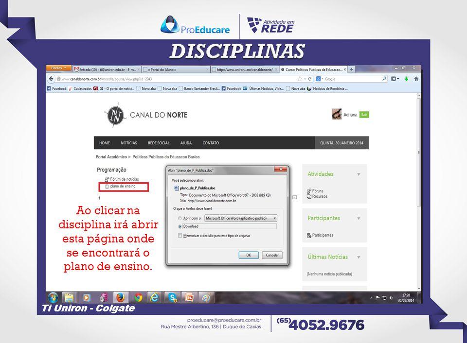Ti Uniron - Colgate Ao clicar na disciplina irá abrir esta página onde se encontrará o plano de ensino.