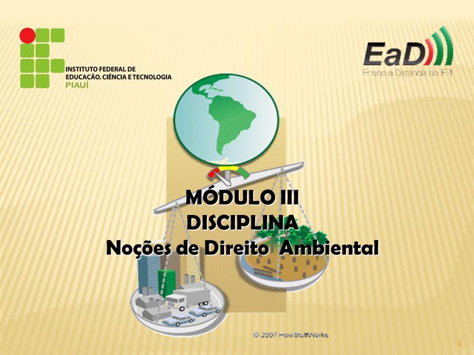 MÓDULO III DISCIPLINA Noções de Direito Ambiental 1