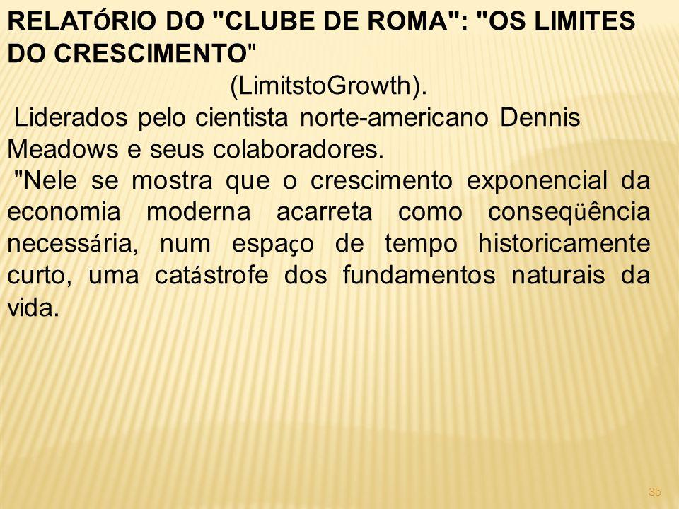 35 RELAT Ó RIO DO CLUBE DE ROMA : OS LIMITES DO CRESCIMENTO (LimitstoGrowth).