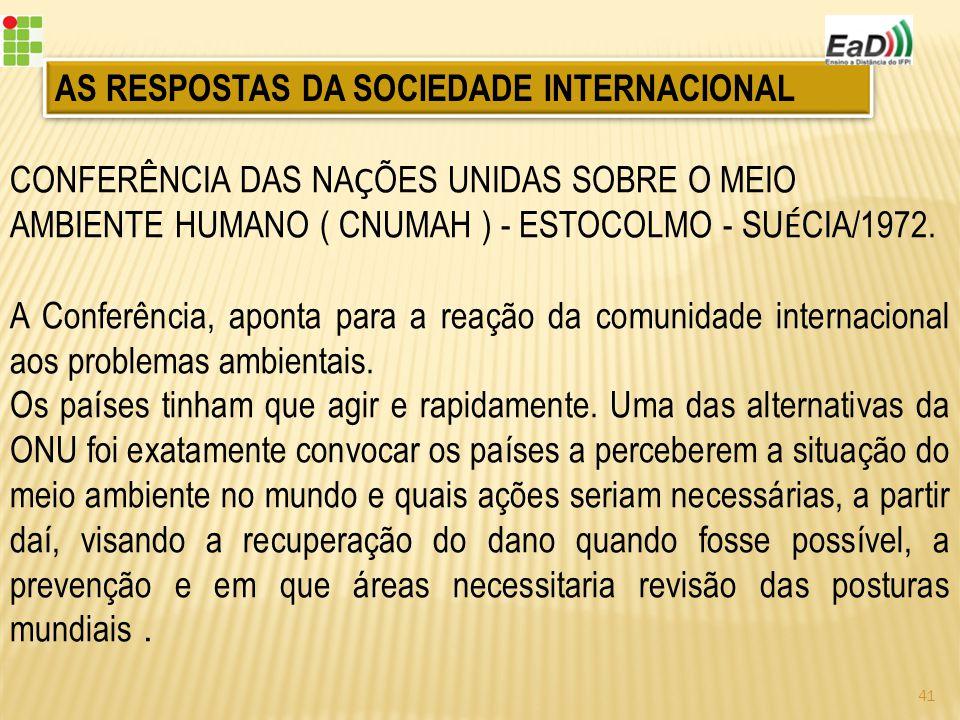 CONFERÊNCIA DAS NA Ç ÕES UNIDAS SOBRE O MEIO AMBIENTE HUMANO ( CNUMAH ) - ESTOCOLMO - SU É CIA/1972.
