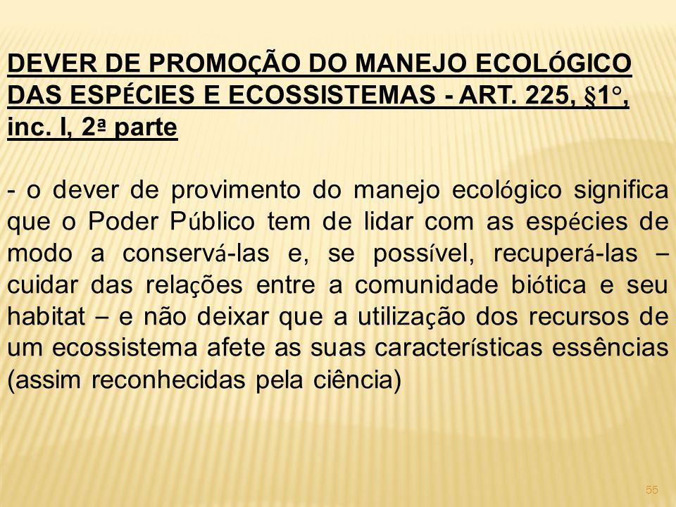 55 DEVER DE PROMO Ç ÃO DO MANEJO ECOL Ó GICO DAS ESP É CIES E ECOSSISTEMAS - ART.