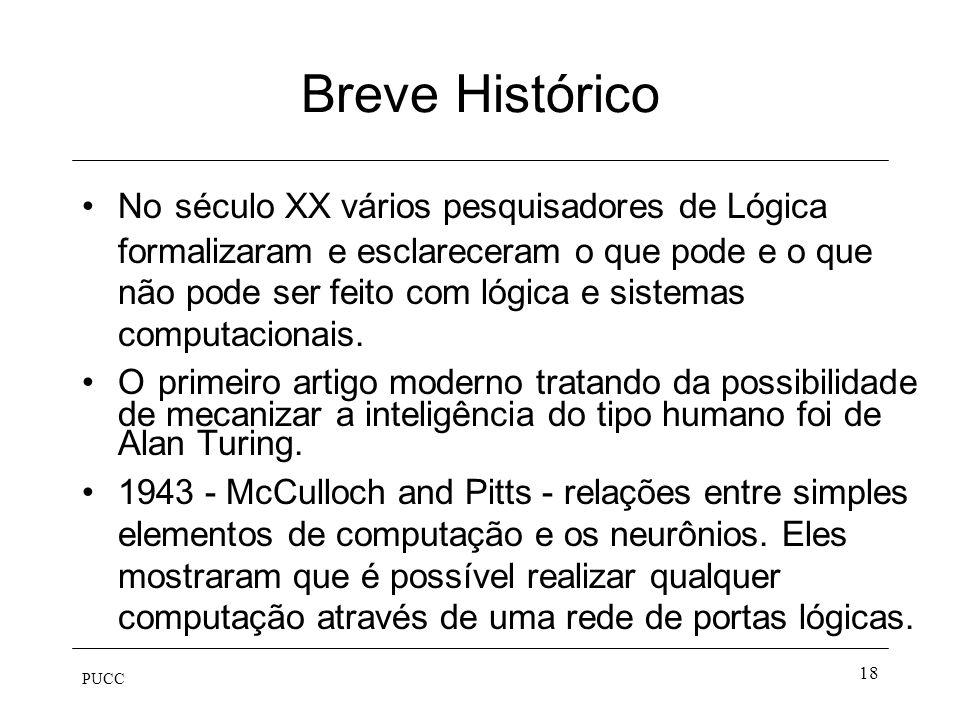 """PUCC 17 Breve Histórico 1958 - McCarthy propôs o uso de Cálculo de Predicados como uma linguagem para representar e utilizar conhecimento no """"advice t"""