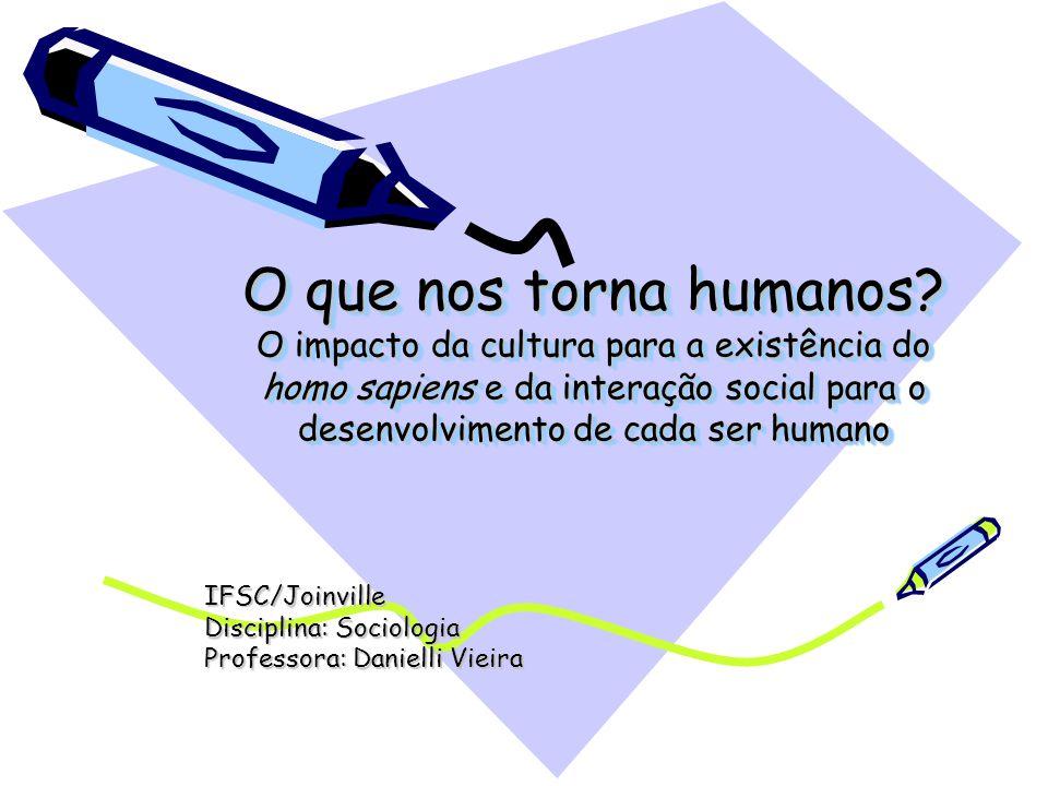 O que nos torna humanos.