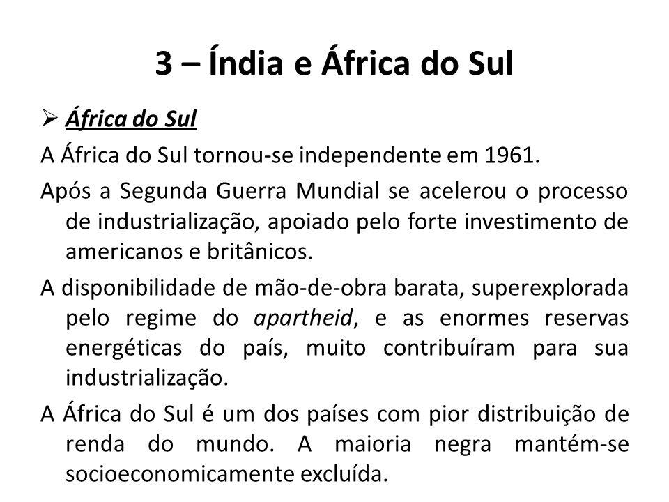  África do Sul A África do Sul tornou-se independente em 1961. Após a Segunda Guerra Mundial se acelerou o processo de industrialização, apoiado pelo