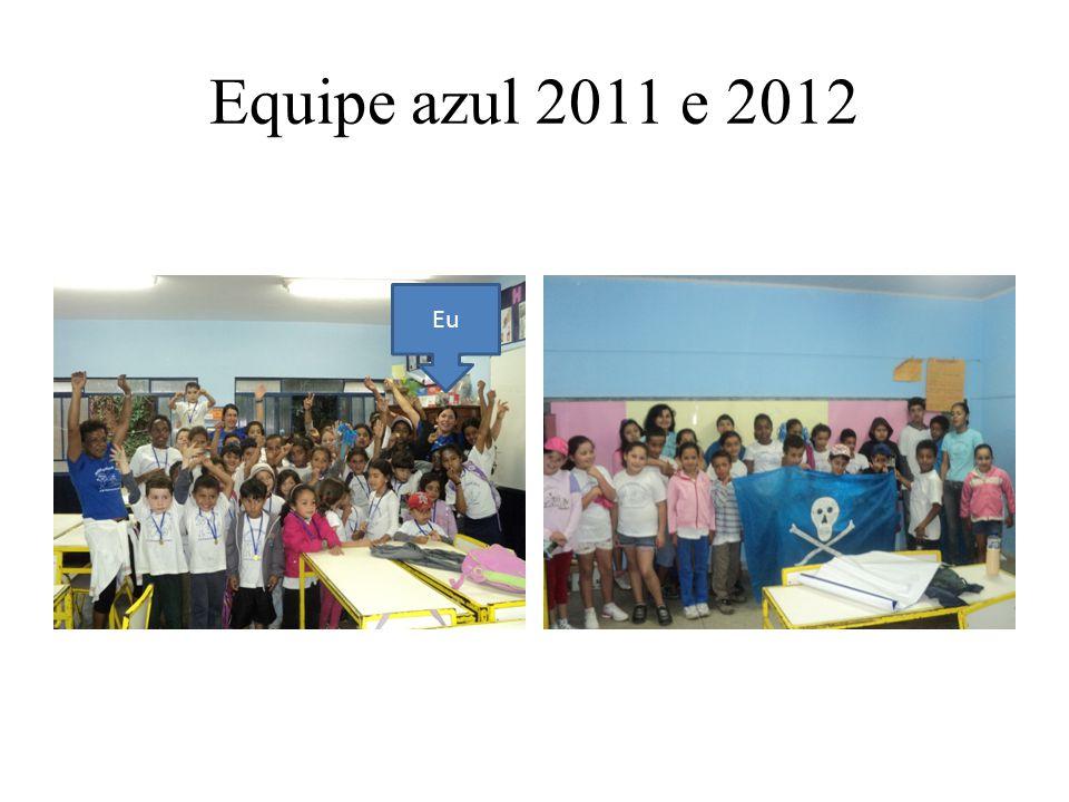 Equipe azul 2011 e 2012 Eu