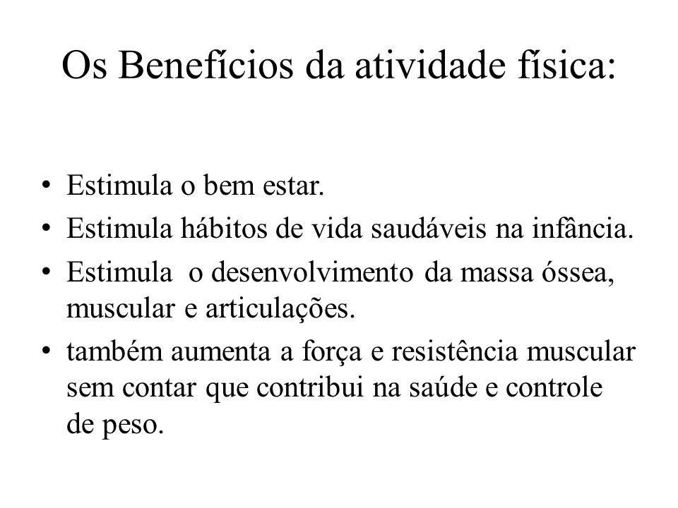 Os Benefícios da atividade física: Estimula o bem estar.