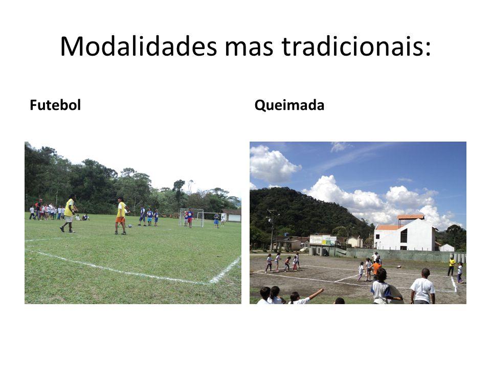 Modalidades mas tradicionais: FutebolQueimada