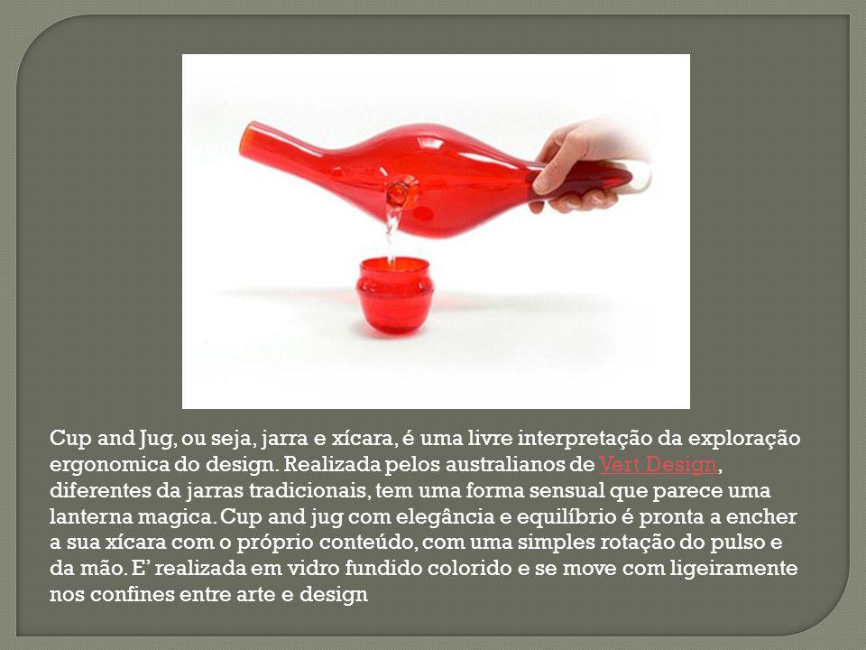 Cup and Jug, ou seja, jarra e xícara, é uma livre interpretação da exploração ergonomica do design. Realizada pelos australianos de Vert Design, difer