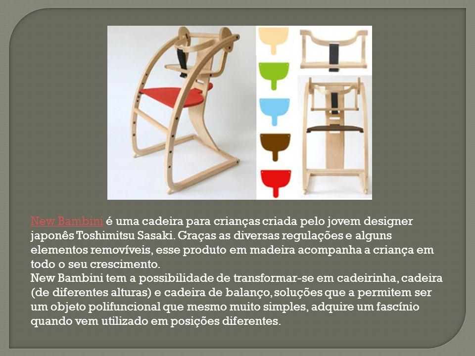 New BambiniNew Bambini é uma cadeira para crianças criada pelo jovem designer japonês Toshimitsu Sasaki. Graças as diversas regulações e alguns elemen