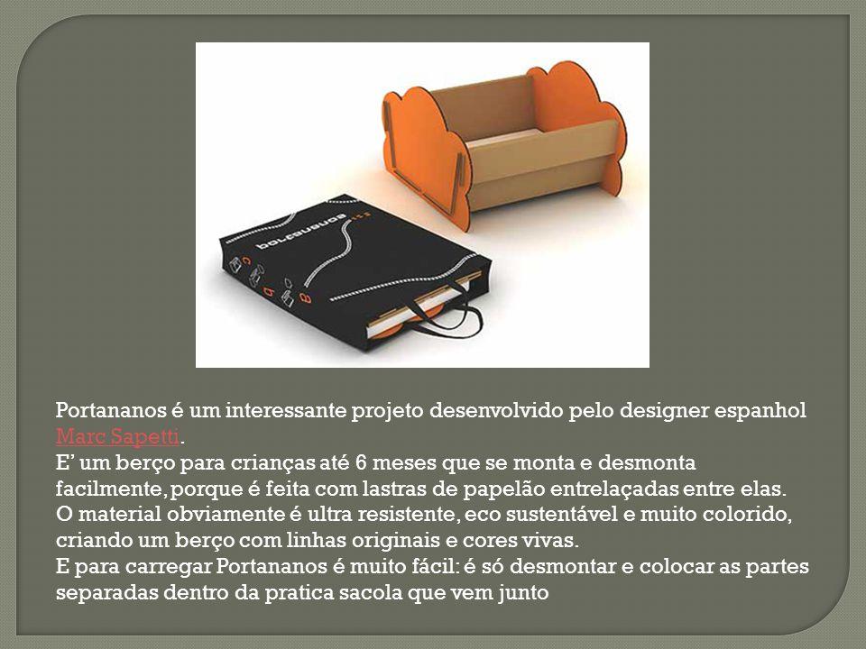 Portananos é um interessante projeto desenvolvido pelo designer espanhol Marc Sapetti. E' um berço para crianças até 6 meses que se monta e desmonta f