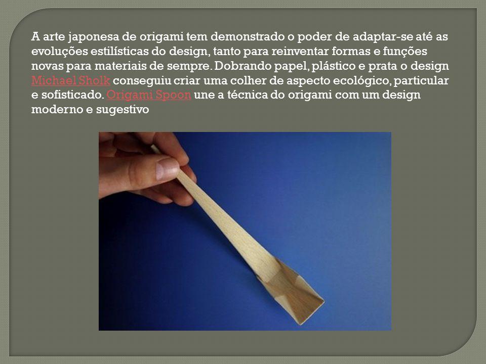 A arte japonesa de origami tem demonstrado o poder de adaptar-se até as evoluções estilísticas do design, tanto para reinventar formas e funções novas