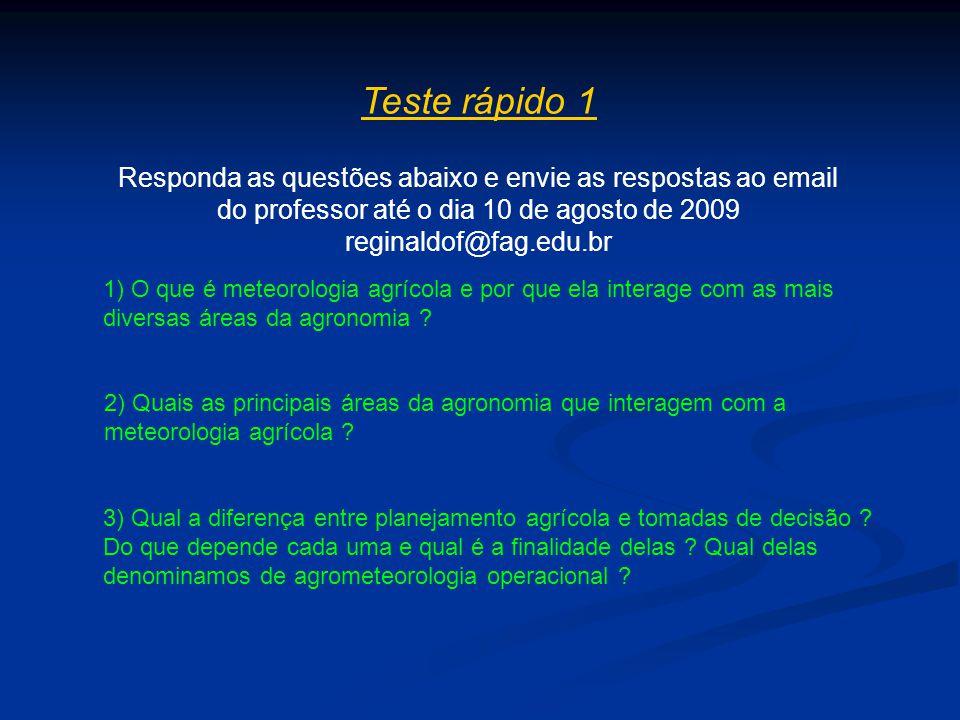Teste rápido 1 Responda as questões abaixo e envie as respostas ao email do professor até o dia 10 de agosto de 2009 reginaldof@fag.edu.br 1) O que é