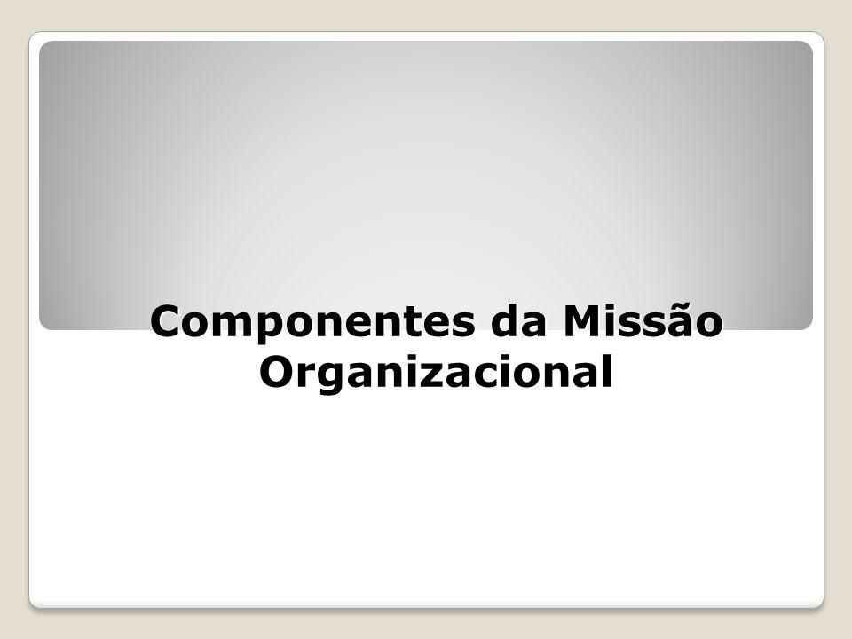 Componentes da Missão Organizacional