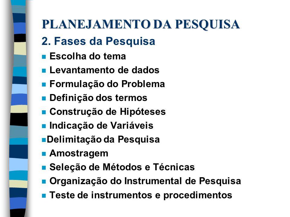 PLANEJAMENTO DA PESQUISA 2.