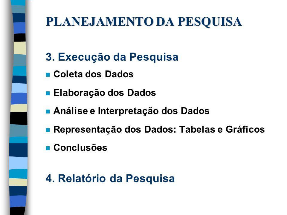 PLANEJAMENTO DA PESQUISA 3.