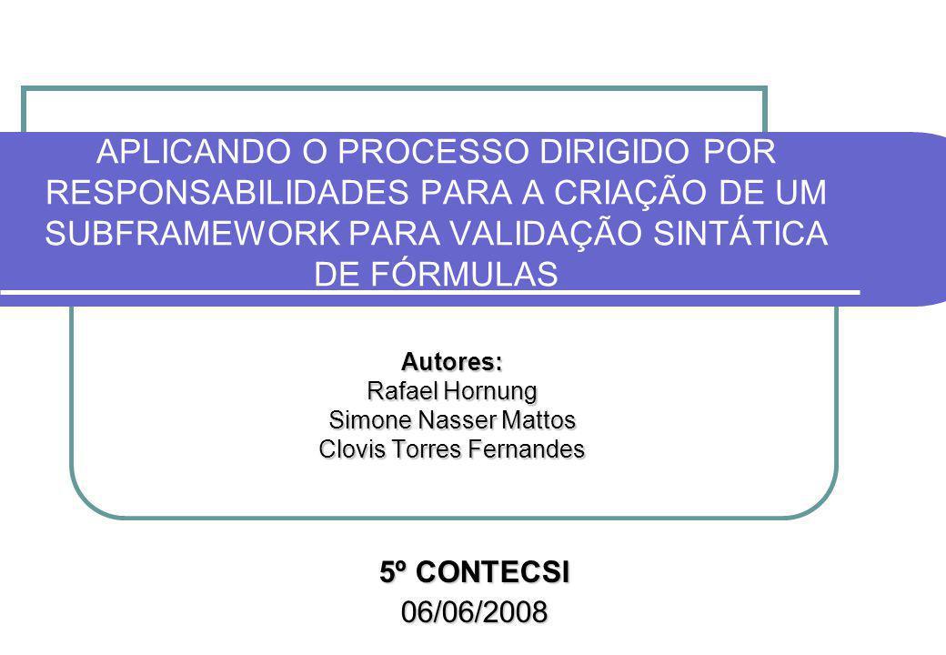 Sumário 1.Objetivos da Apresentação 2. Subframework de Domínio para Validação de Fórmulas 3.