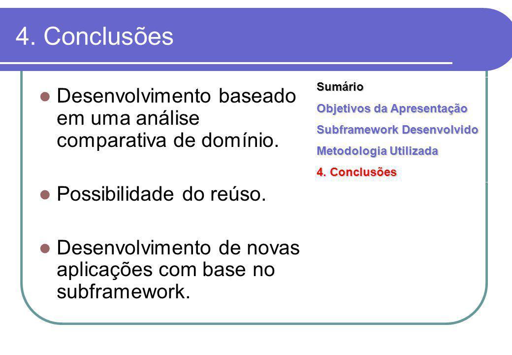 4. Conclusões Desenvolvimento baseado em uma análise comparativa de domínio.
