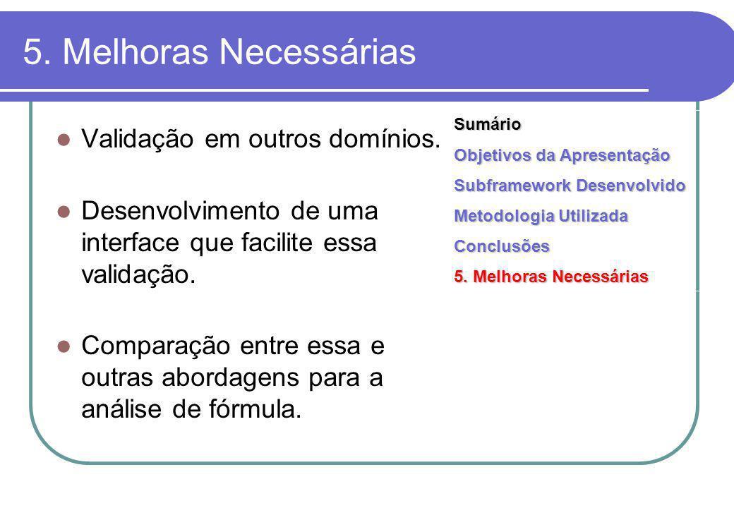5. Melhoras Necessárias Validação em outros domínios.