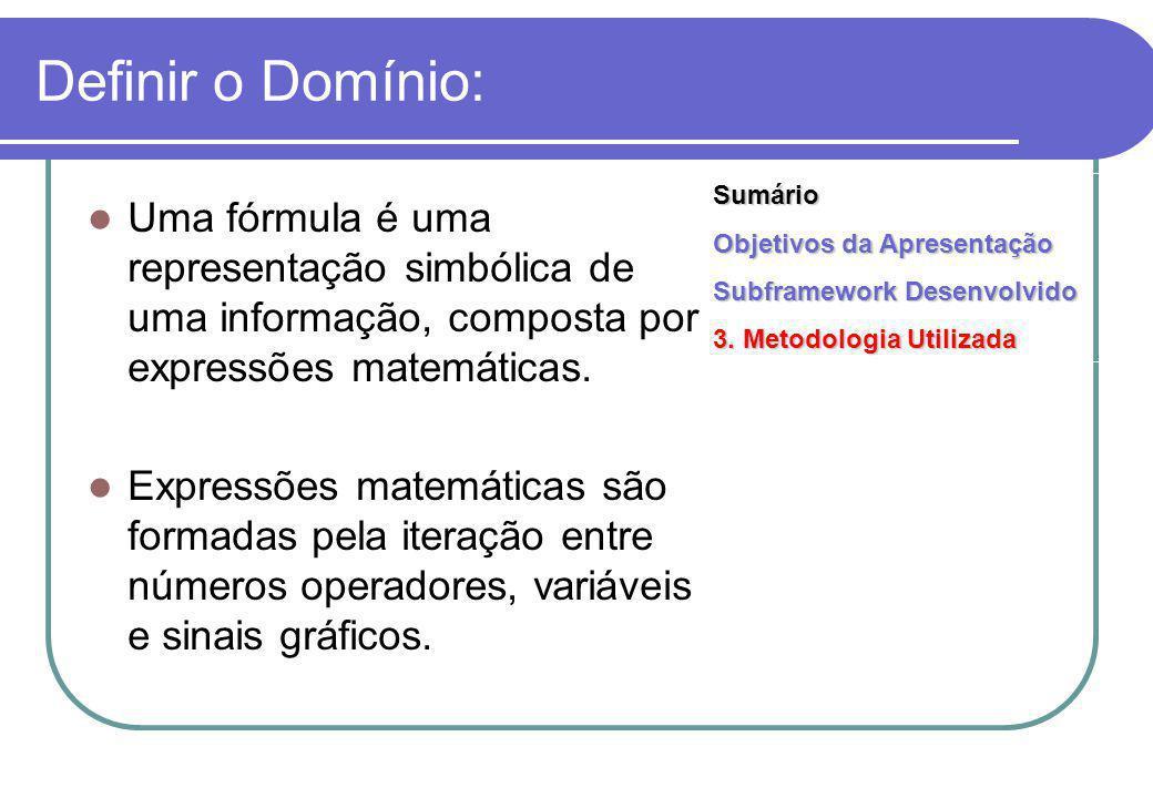 Definir o Domínio: Uma fórmula é uma representação simbólica de uma informação, composta por expressões matemáticas.