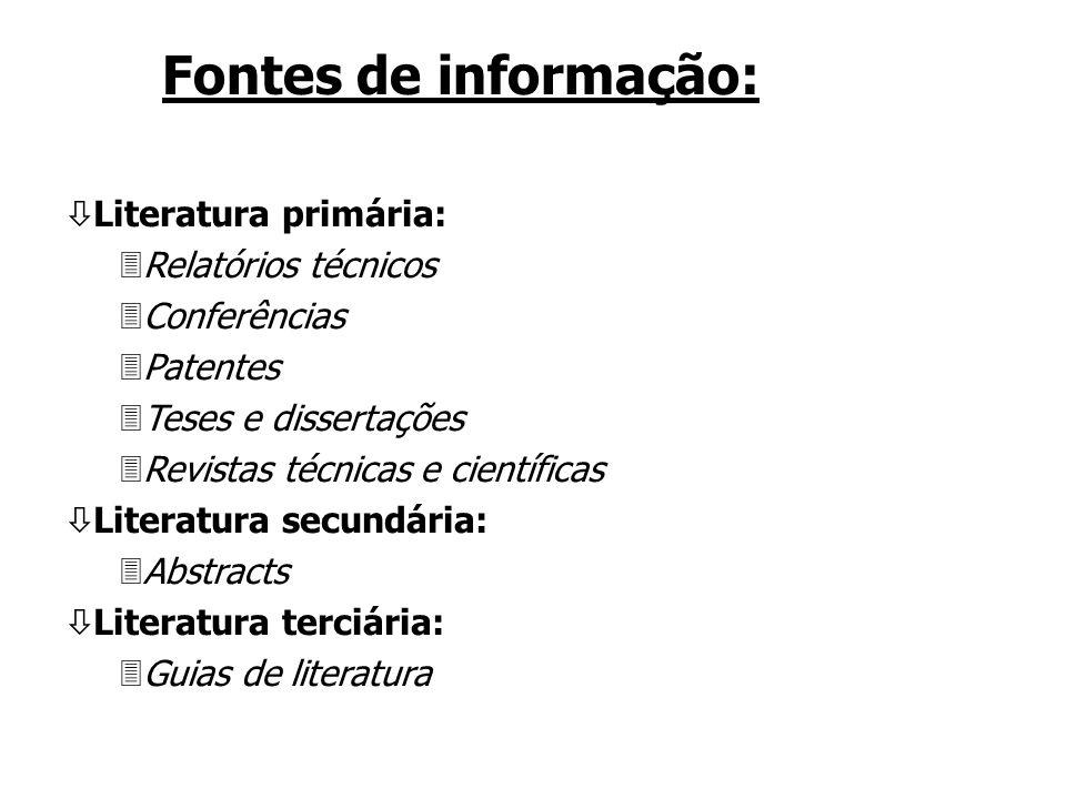 Coleta das informações: Á Coleta das informações: 3Base de dados; 3Internet; 3Informação internacional; 3Organização.
