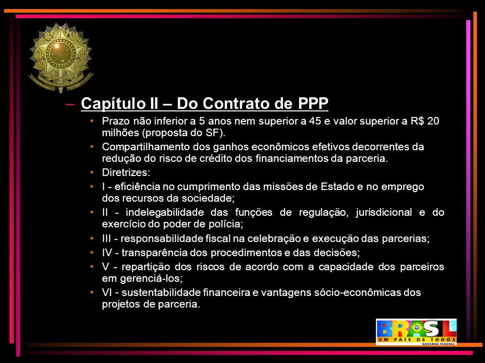–Capítulo II – Do Contrato de PPP Prazo não inferior a 5 anos nem superior a 45 e valor superior a R$ 20 milhões (proposta do SF). Compartilhamento do