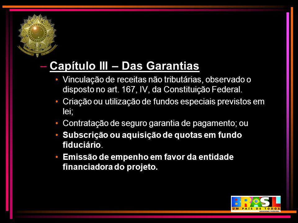 –Capítulo III – Das Garantias Vinculação de receitas não tributárias, observado o disposto no art. 167, IV, da Constituição Federal. Criação ou utiliz