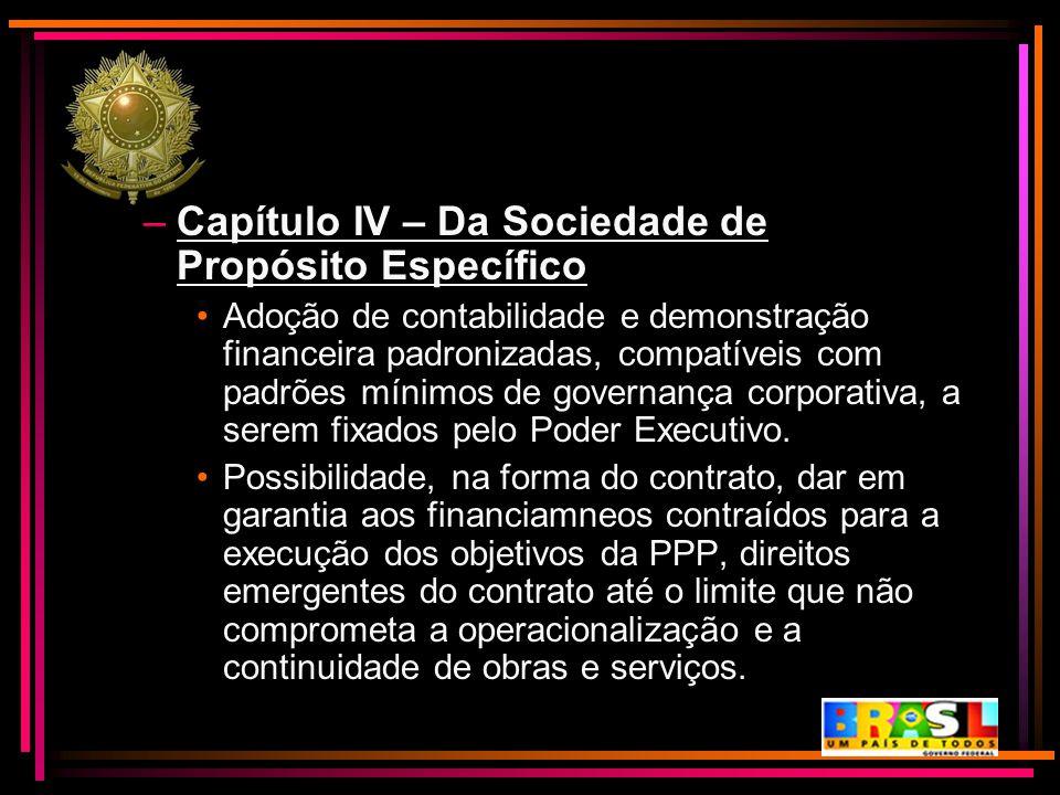 –Capítulo IV – Da Sociedade de Propósito Específico Adoção de contabilidade e demonstração financeira padronizadas, compatíveis com padrões mínimos de