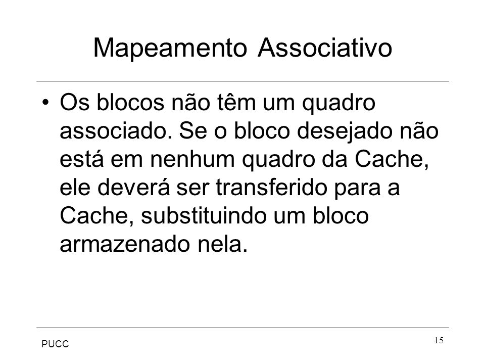 PUCC 15 Mapeamento Associativo Os blocos não têm um quadro associado.