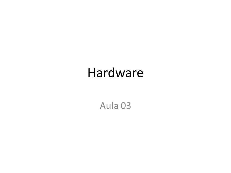 Hardware Aula 03