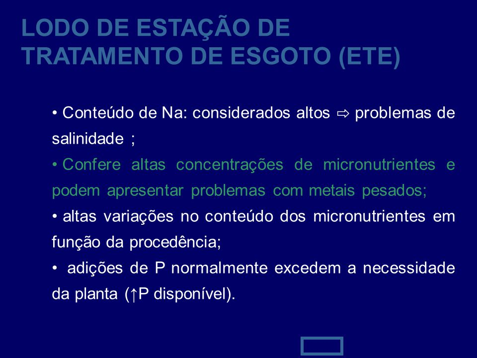 39 LODO DE ESTAÇÃO DE TRATAMENTO DE ESGOTO (ETE) Conteúdo de Na: considerados altos ⇨ problemas de salinidade ; Confere altas concentrações de micronu