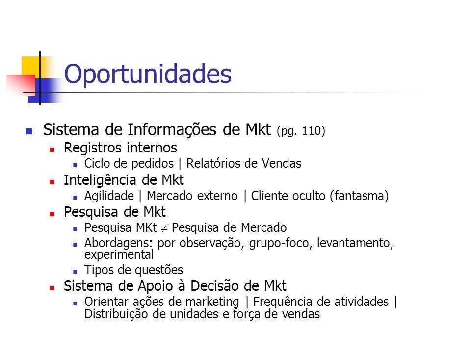 Diferenciação e posicionamento para mercado-alvo Desenvolvimento, teste e lançamento de produtos Ciclo de vida do produto (pag.