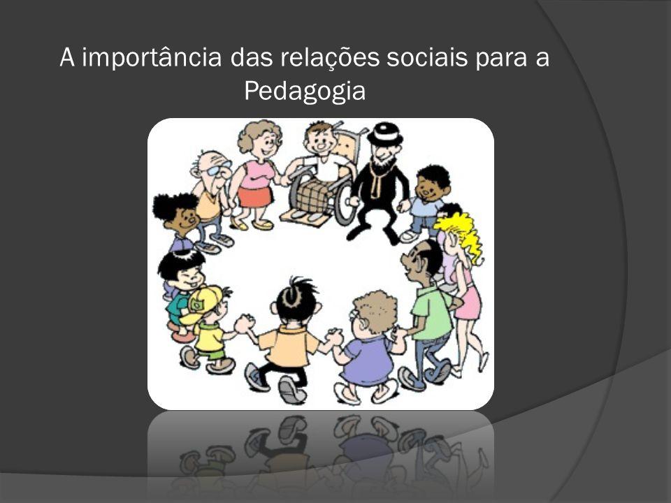 A importância das relações sociais para a Pedagogia