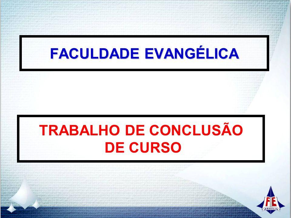 FACULDADE EVANGÉLICA TRABALHO DE CONCLUSÃO DE CURSO