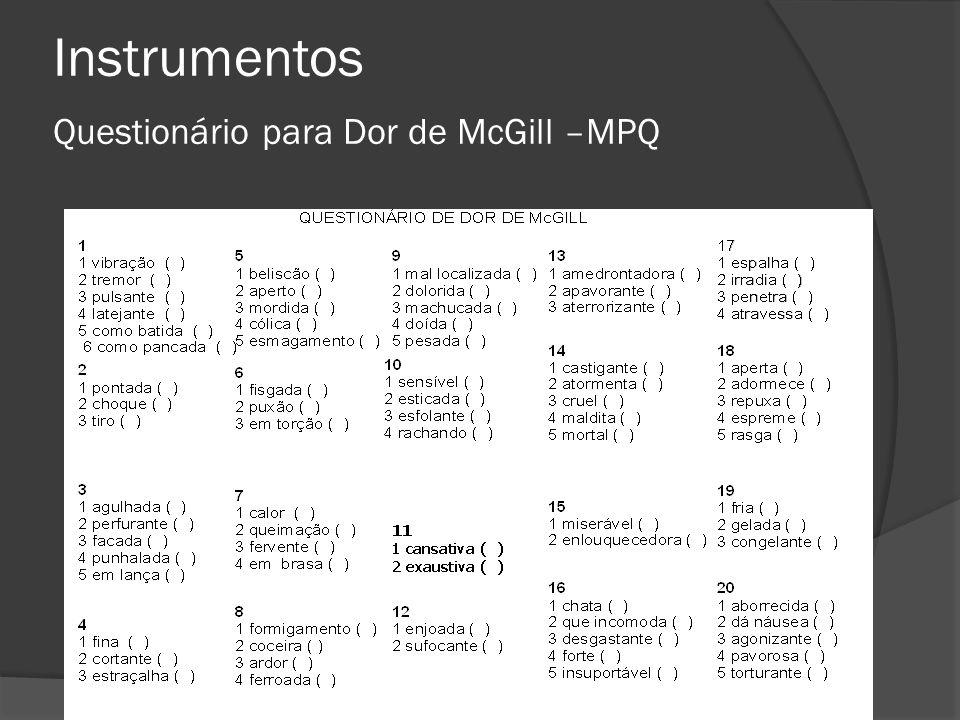 Instrumentos Questionário para Dor de McGill –MPQ