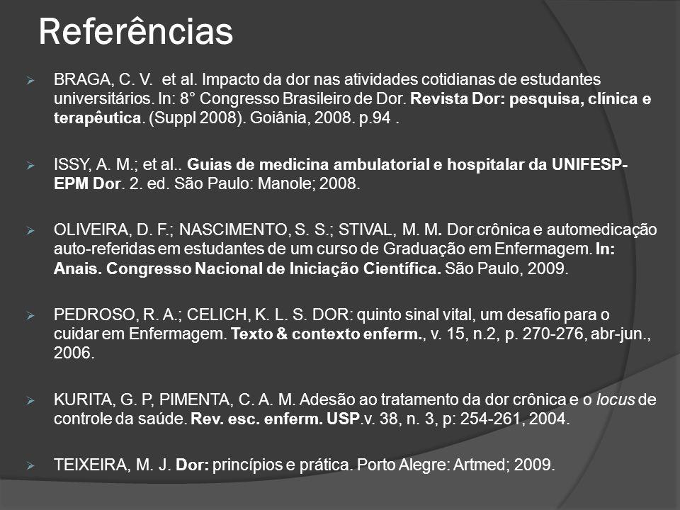 Referências  BRAGA, C.V. et al.