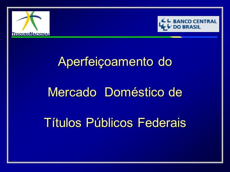Aperfeiçoamento do Mercado Doméstico de Títulos Públicos Federais