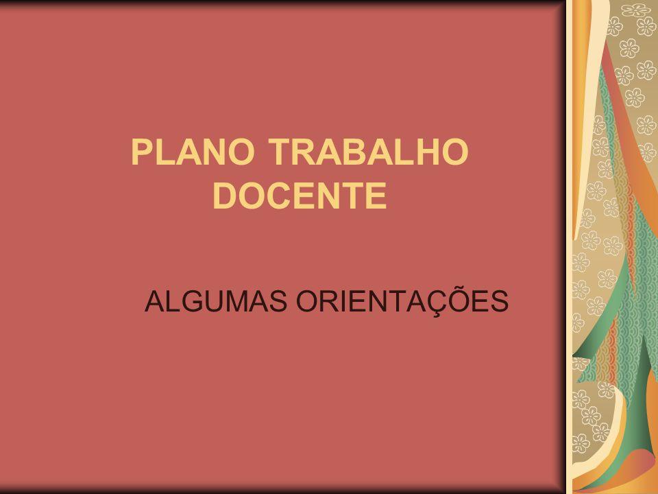 PLANO TRABALHO DOCENTE ALGUMAS ORIENTAÇÕES