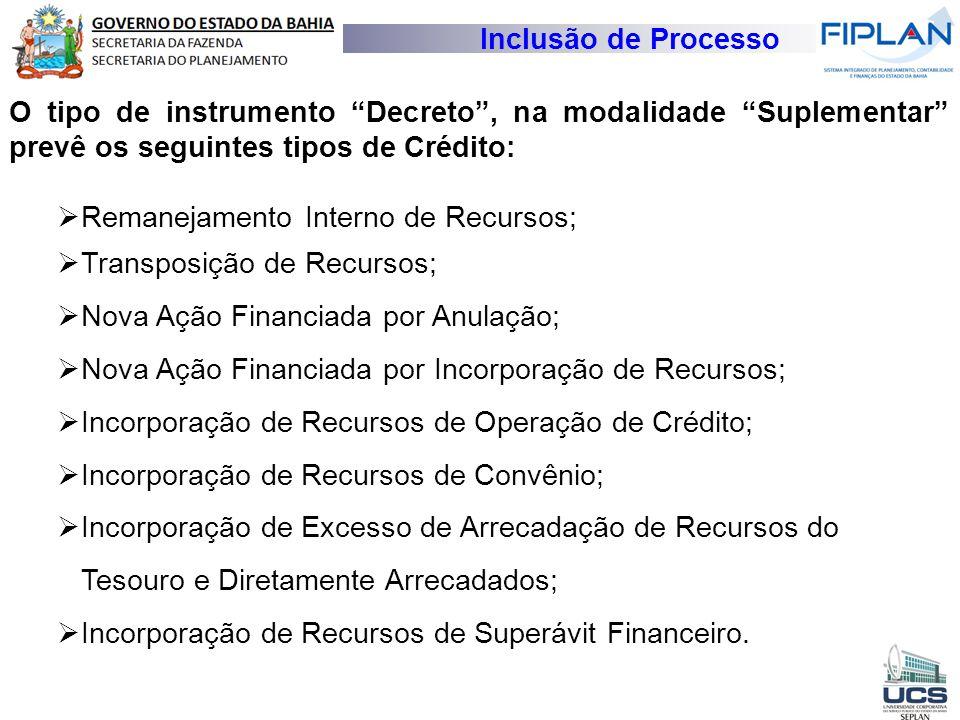 """Inclusão de Processo O tipo de instrumento """"Decreto"""", na modalidade """"Suplementar"""" prevê os seguintes tipos de Crédito:  Remanejamento Interno de Recu"""