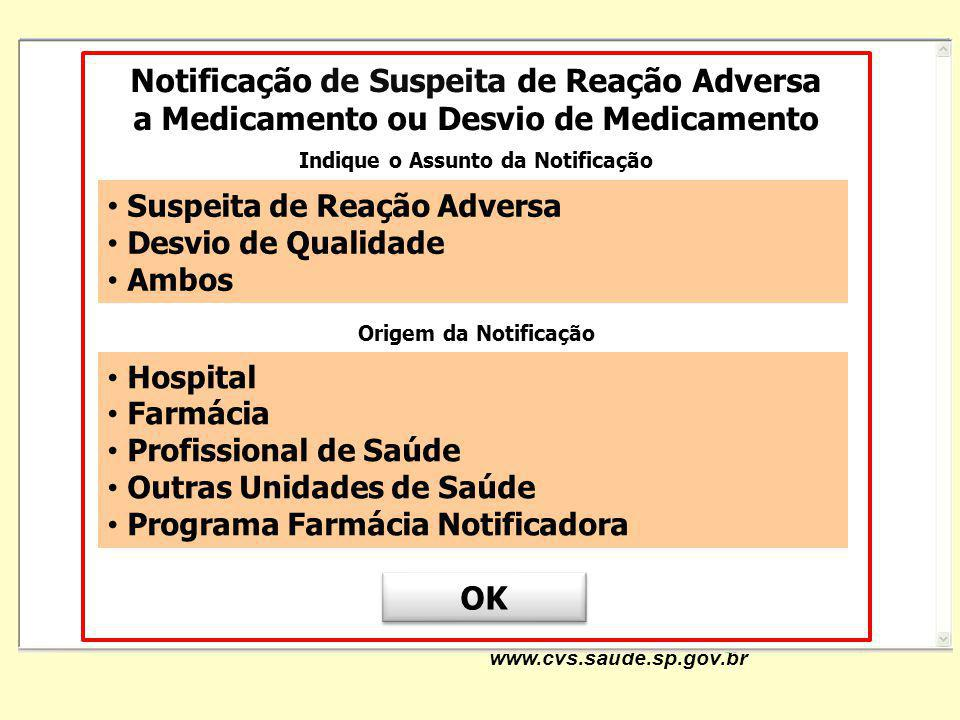 www.cvs.saude.sp.gov.br Notificação de Suspeita de Reação Adversa a Medicamento ou Desvio de Medicamento Indique o Assunto da Notificação Suspeita de