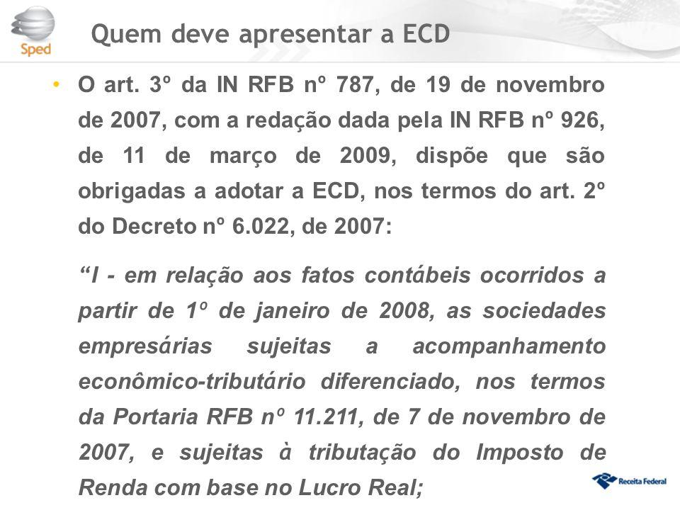 Quem deve apresentar a ECD O art.