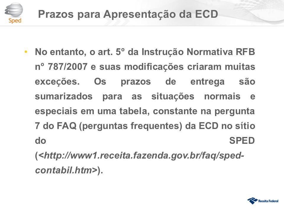 Prazos para Apresenta ç ão da ECD No entanto, o art.