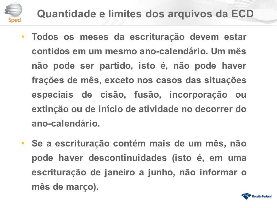 Quantidade e limites dos arquivos da ECD Todos os meses da escritura ç ão devem estar contidos em um mesmo ano-calend á rio.