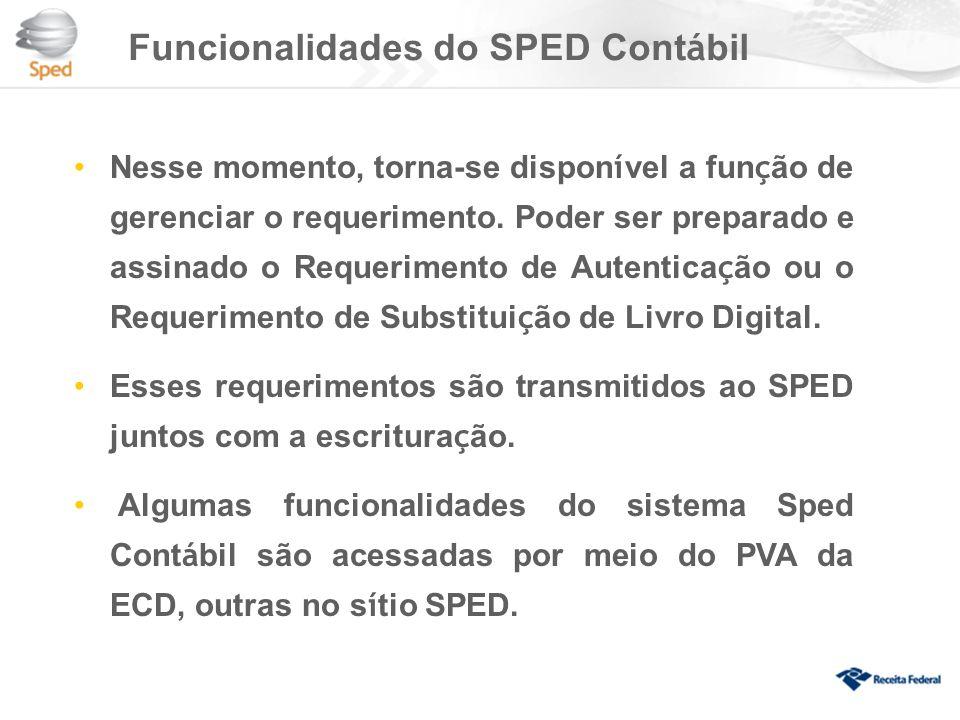 Funcionalidades do SPED Cont á bil Nesse momento, torna-se dispon í vel a fun ç ão de gerenciar o requerimento.