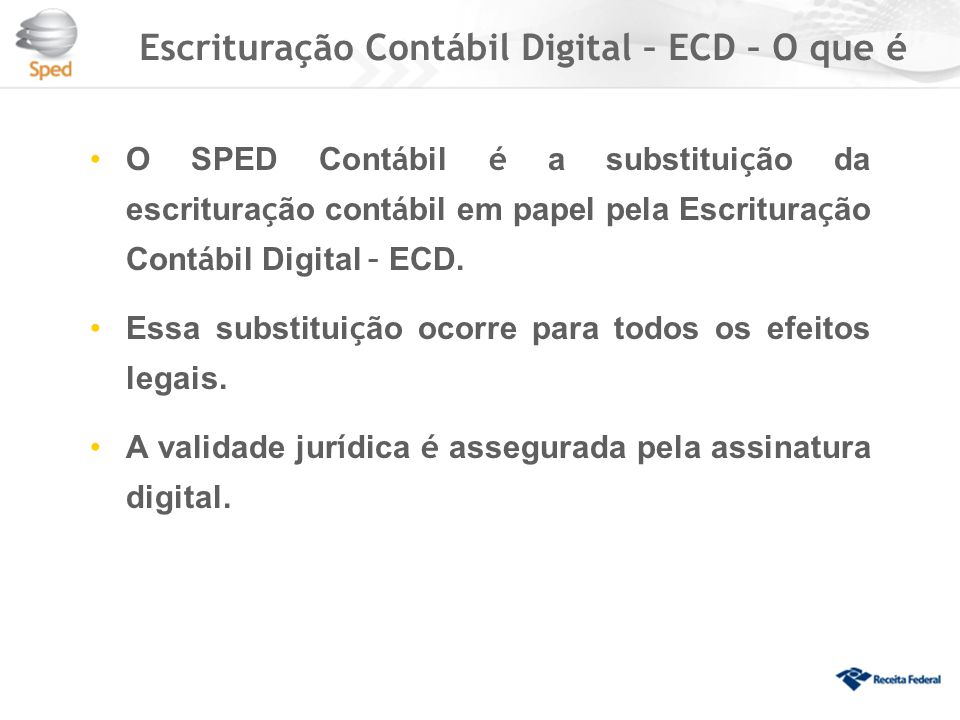 Livros constantes da ECD Os livros transmitidos digitalmente correspondem ao livro Di á rio e seus auxiliares, se existentes, e ao livro razão e os auxiliares, quando houver.