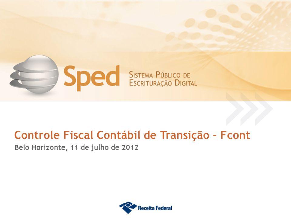 Controle Fiscal Contábil de Transição - Fcont Belo Horizonte, 11 de julho de 2012