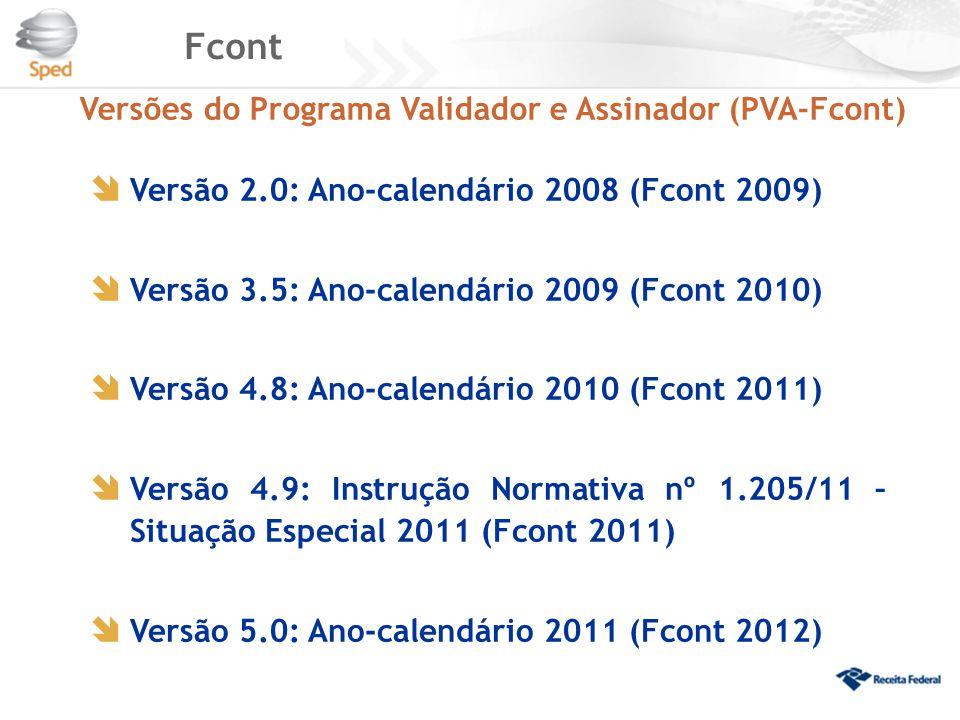  Versão 2.0: Ano-calendário 2008 (Fcont 2009)  Versão 3.5: Ano-calendário 2009 (Fcont 2010)  Versão 4.8: Ano-calendário 2010 (Fcont 2011)  Versão